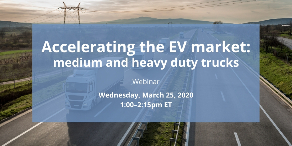 Accelerating the EV Market: Medium and Heavy Duty Trucks