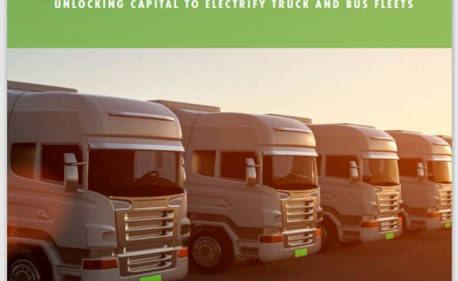 Financing the Transition: Unlocking Capital to Electrify Truck and Bus Fleets